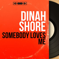 Dinah Shore - Somebody Loves Me (Mono Version)