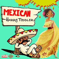 Harry Toddler - Mexican (Explicit)