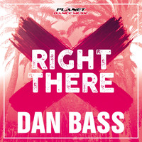Dan Bass - Right There