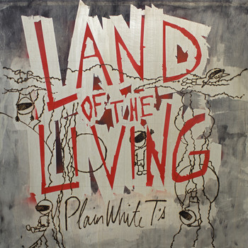 Plain White T's - Land Of The Living