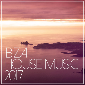 ibiza house music 2017 2017 ibiza house classics