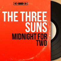 The Three Suns - Midnight for Two (Mono Version)