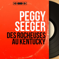 Peggy Seeger - Des Rocheuses au Kentucky (Mono Version)