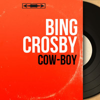 Bing Crosby - Cow-Boy (Mono Version)