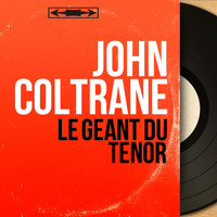 John Coltrane - Le géant du ténor (Mono Version)