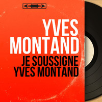 Yves Montand - Je soussigné Yves Montand (Mono version)