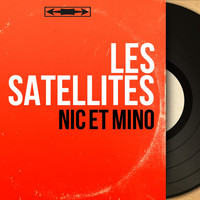 Les Satellites - Nic et Mino (Mono Version)