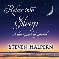 Steven Halpern - Relax into Sleep at the Speed of Sound