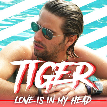 Tiger - Love Is in My Head