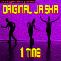 The Aggrovators - Original Ja Ska 1 Time