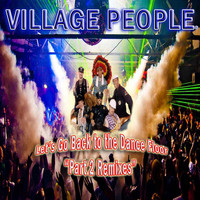 Village People - Let's Go Back to the Dance Floor, Pt. 2 Remixes