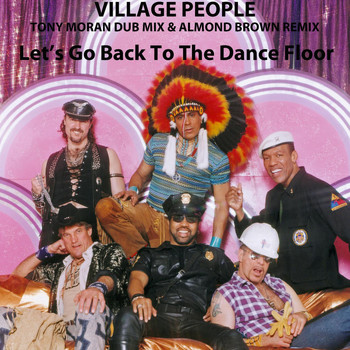 Village People - Let's Go Back to the Dance Floor