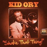 Kid Ory - Shake That Thing
