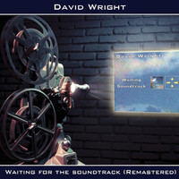 David Wright - Waiting for the Soundtrack (Remastered)