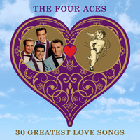 The Four Aces - 30 Greatest Love Songs
