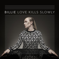 Billie - Love Kills Slowly