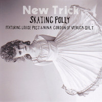 Skating Polly - New Trick (feat. Louise Post & Nina Gordon)