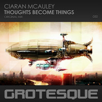 Ciaran McAuley - Thoughts Become Things
