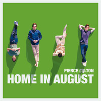 Pierce Fulton - Home in August