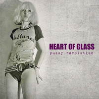 Pussy Revolution - Heart Of Glass