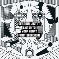 Session Victim - Listen To Your Heart Part One