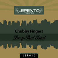 Chubby Fingers - Drop That Beat