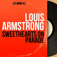 Louis Armstrong - Sweethearts On Parade (Mono Version)