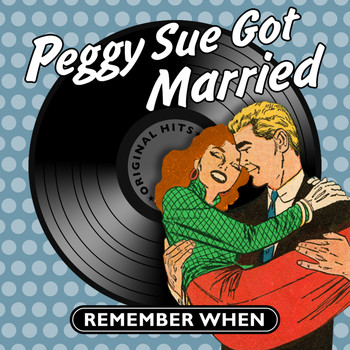 Various Artists - Peggy Sue Got Married - Remember When
