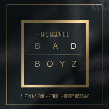 Pitbull - Bad Boyz (feat. Pitbull, Austin Mahone & Bobby Biscayne)