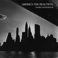 Chaim Tannenbaum - America The Beautiful