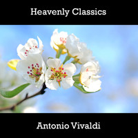 Antonio Vivaldi - Heavenly Classics Antonio Vivaldi