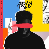 Arlo - Shake The Room