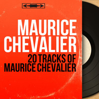 Maurice Chevalier - 20 Tracks of Maurice Chevalier (Mono Version)
