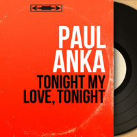 Paul Anka - Tonight My Love, Tonight (Mono Version)