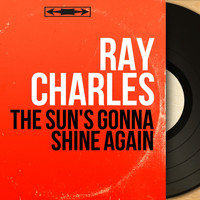 Ray Charles - The Sun's Gonna Shine Again (Mono Version)