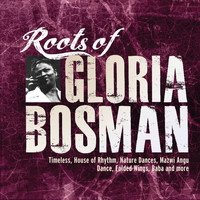 Gloria Bosman - The Roots Of