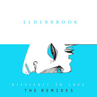 Elderbrook - Difficult to Love (The Remixes [Explicit])