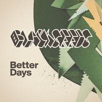 The Black Seeds - Better Days (Single Version)