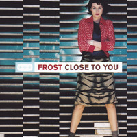 Frost - Close To You