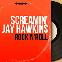 Screamin' Jay Hawkins - Rock'n'roll (Mono Version)