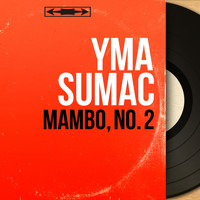 Yma Sumac - Mambo, No. 2 (Mono Version)