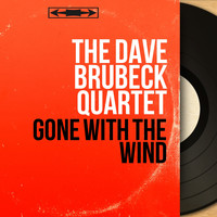 The Dave Brubeck Quartet - Gone with the Wind (Stereo Version)
