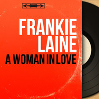 Frankie Laine - A Woman in Love (Mono Version)