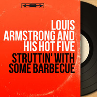 Louis Armstrong And His Hot Five - Struttin' With Some Barbecue (Mono Version)