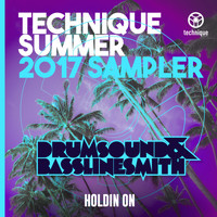 Drumsound & Bassline Smith - Holdin' On (Technique Summer 2017: Album Sampler [Explicit])