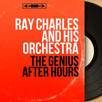 Ray Charles And His Orchestra - The Genius After Hours (Mono Version)