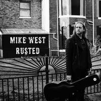 MIke West - Rusted