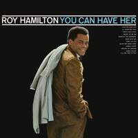 Roy Hamilton - You Can Have Her