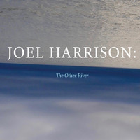 Joel Harrison - The Other River