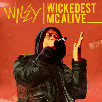 Wiley - Wickedest MC Alive